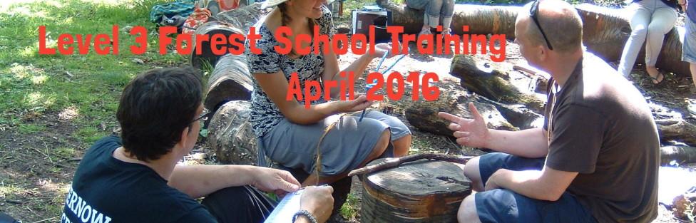 Level 3 Forest School Training April 2016